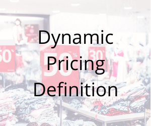 Dynamic Pricing Definition