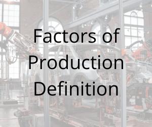 Factors of Production Definition